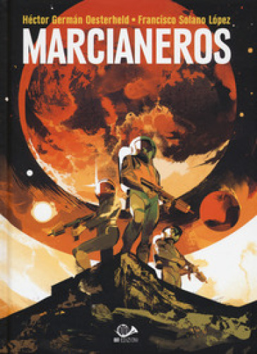 Marcianeros - Héctor German Oesterheld |