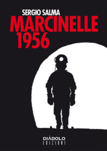 Marcinelle 1956 - Sergio Salma | Ericsfund.org