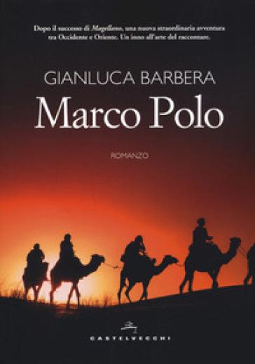 Marco Polo - Gianluca Barbera |
