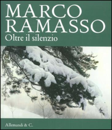 Marco Ramasso. Oltre il silenzio - E. Tolosano |