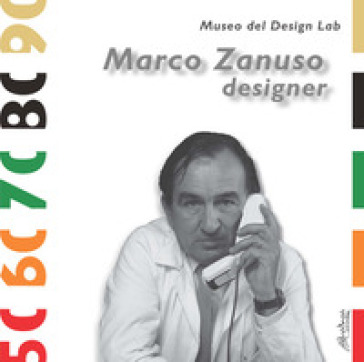 Marco Zanuso designer. Ediz. illustrata - L. Giraldi | Rochesterscifianimecon.com