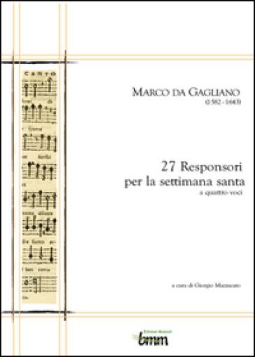 Marco da Gagliano. 27 responsori per la settimana santa - Marco da Gagliano   Rochesterscifianimecon.com