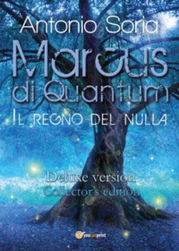 Marcus di Quantum «Il regno del nulla». Deluxe version. Collector's edition - Antonio Soria |