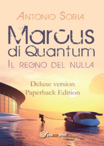 Marcus di Quantum «Il regno del nulla». Deluxe version. Paperback edition - Antonio Soria |