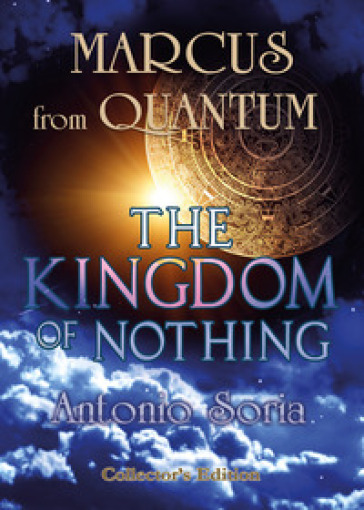 Marcus from Quantum. «The Kingdom of Nothing». Collector's edition - Antonio Soria |