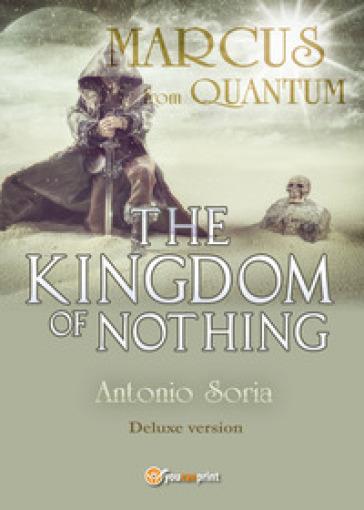 Marcus from Quantum. «The Kingdom of Nothing». Deluxe edition - Antonio Soria  