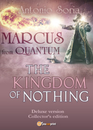Marcus from Quantum. «The Kingdom of Nothing». Deluxe edition. Collector's edition - Antonio Soria |