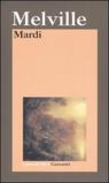 Mardi. E un viaggio laggiù - Herman Melville | Jonathanterrington.com