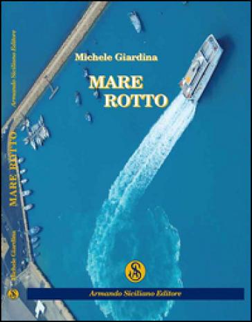 Mare rotto - Michele Giardina |