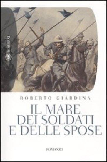 Mare dei soldati e delle spose (Il) - Roberto Giardina   Rochesterscifianimecon.com