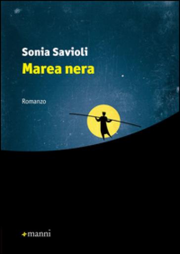 Marea nera - Sonia Savioli |