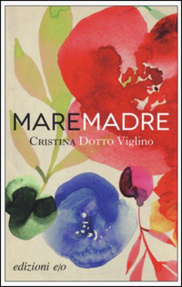 Maremadre - Cristina Dotto Viglino |