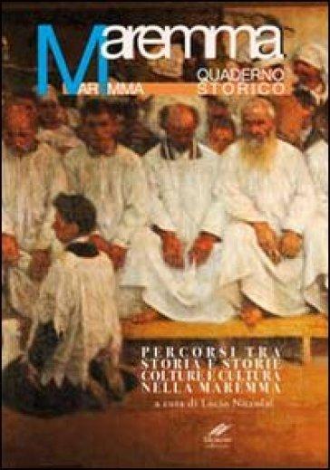 Maremma. Quaderno storico. Percorsi tra storia e storie colture e cultura nella Maremma - L. Niccolai |