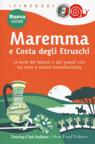 Maremma e costa degli Etruschi. Le terre dei butteri e dei grandi vini tra mare e natura incontaminata