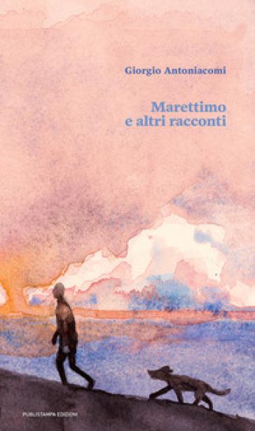 Marettimo e altri racconti - Giorgio Antoniacomi |