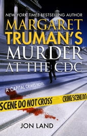 Margaret Truman s Murder at the CDC