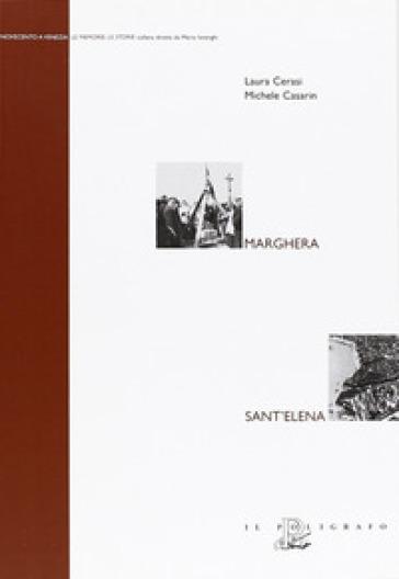 Marghera. La memoria divisa. Sant'Elena - Laura Cerasi |