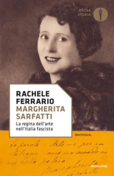 Margherita Sarfatti. La regina dell'arte nell'Italia fascista - Rachele Ferrario |