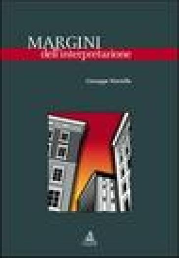 Margini dell'interpretazione - Giuseppe Martella |