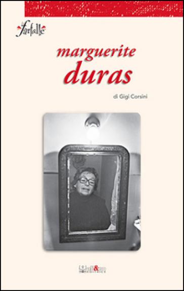 Marguerite Duras - Gigi Corsini | Rochesterscifianimecon.com