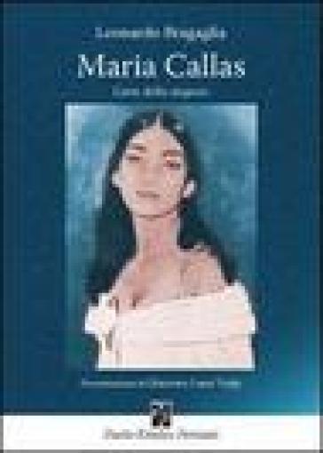 Maria Callas. L'arte dello stupore - Leonardo Bragaglia |
