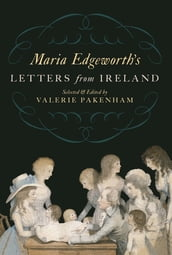 Maria Edgeworth s Letters from Ireland