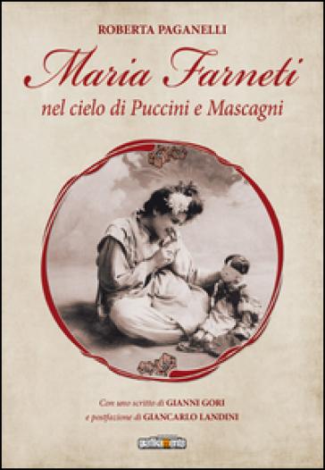 Maria Farneti nel cielo di Puccini e Mascagni - Roberta Paganelli | Rochesterscifianimecon.com