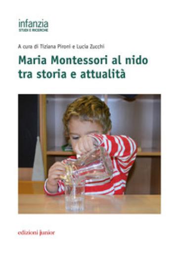 Maria Montessori al nido tra storia e attualità - T. Pironi |