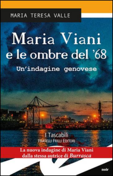 Maria Viani e le ombre del '68. Un'indagine genovese - Valle Maria Teresa | Rochesterscifianimecon.com