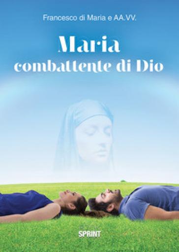 Maria combattente di Dio