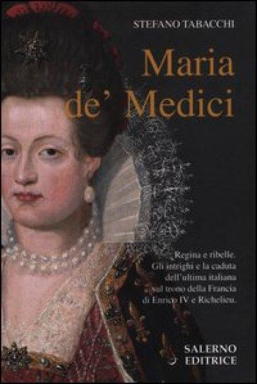 Maria de' Medici - Stefano Tabacchi |