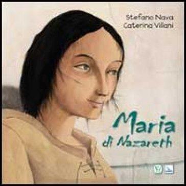 Maria di Nazareth - Stefano Nava |