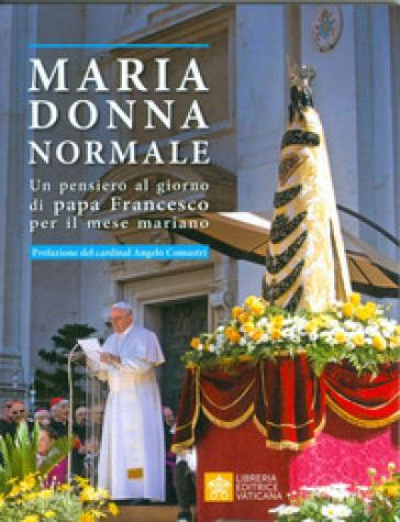 Maria donna normale. Un pensiero al giorno di Papa Francesco per il mese Mariano - Papa Francesco (Jorge Mario Bergoglio) pdf epub