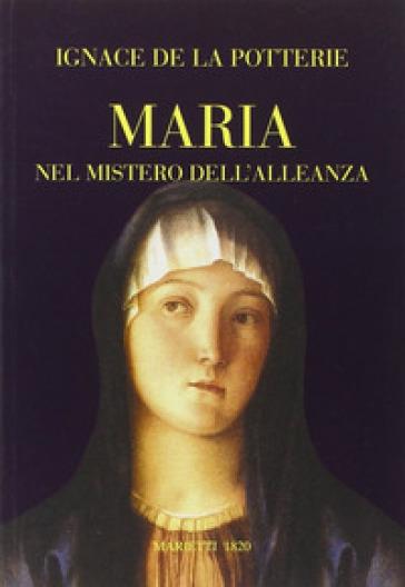 Maria nel mistero dell'alleanza - Ignace de La Potterie | Ericsfund.org