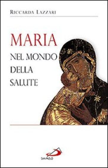 Maria nel mondo della salute - Riccarda Lazzari |