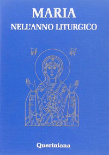 Maria nell'anno liturgico - Raffaela D'Este |