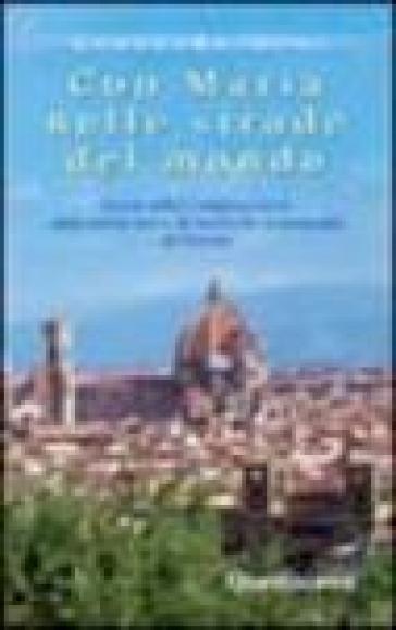 Con Maria nelle strade del mondo. Storia della Congregazione delle Suore Serve di Maria Ss. Addolorata di Firenze - Averardo Dini |