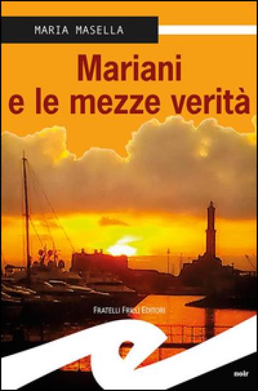Mariani e le mezze verità - Maria Masella  