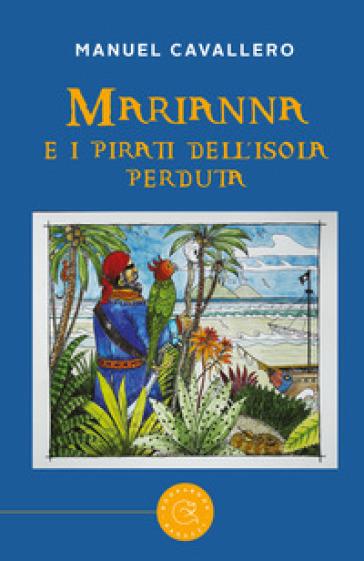 Marianna e i pirati dell'isola perduta - Manuel Cavallero |