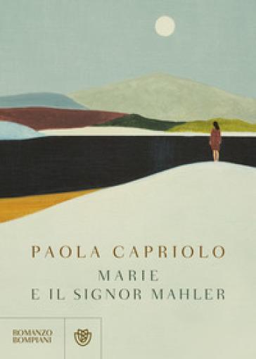 Marie e il signor Mahler - Paola Capriolo |