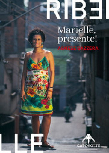Marielle, presente! - Agnese Gazzera  