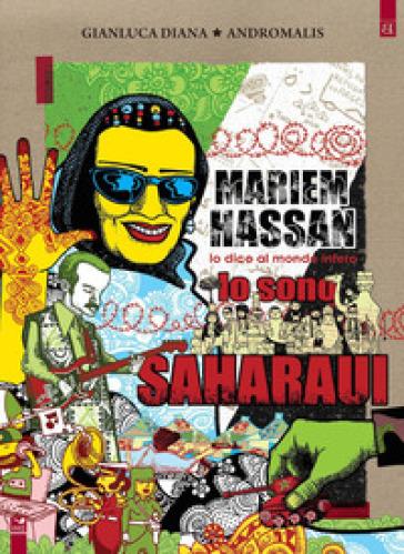 Mariem Hassan, lo dico al mondo intero: io sono Saharaui - Gianluca Diana  