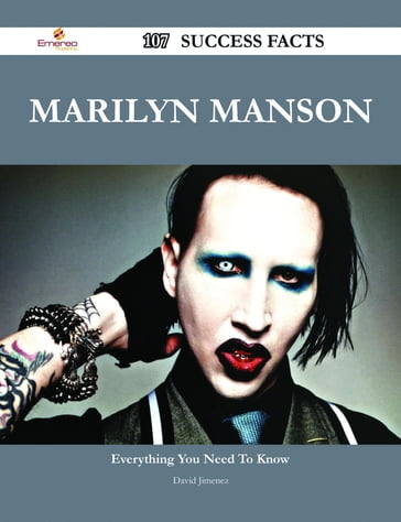 Marilyn Manson 107 Success Facts - Everything you need to know about Marilyn Manson