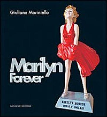 Marilyn forever. Ediz. italiana e inglese - Giuliana Mariniello |