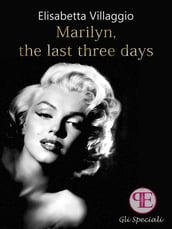 Marilyn, the last three days