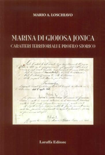 Marina di Gioiosa Jonica. Caratteri territoriali e profilo storico - Mario A. Loschiavo  