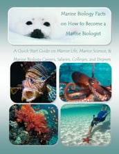 Marine Biology Facts on How to Become a Marine Biologist