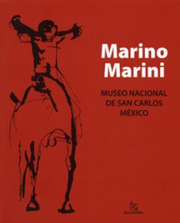 Marino Marini. Ediz. spagnola - C. Lopez Villafranco |