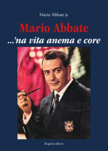 Mario Abbate. ...'Na vita anema e core - Mario Abbate |