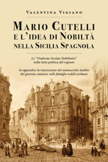 Mario Cutelli e l'idea di nobiltà nella Sicilia spagnola - Valentina Vigiano | Kritjur.org